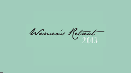 Women's Retreat 2013