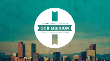 Our Mission Symposium 2013
